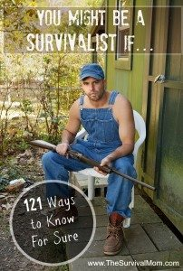 You Might Be a Survivalist If…