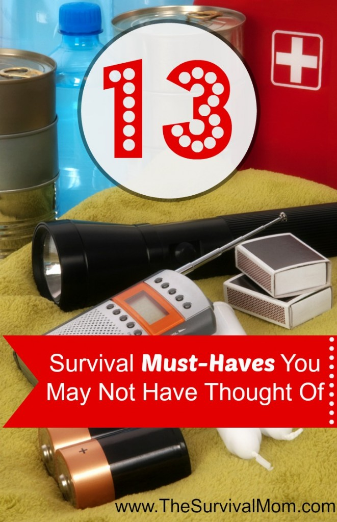 Here are 13 survival must-haves that you may not have thought of. | via www.TheSurvivalMom.com