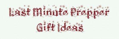 Last Minute Prepper Gift Ideas