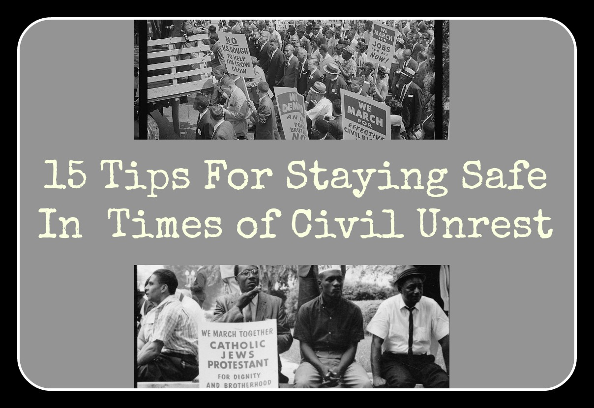 15 Tips For Staying Safe During Times of Civil Unrest
