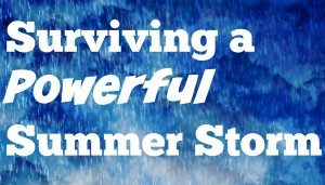 My Story: Surviving a powerful summer storm