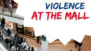 Staying alert and ready for trouble: Violence at the mall