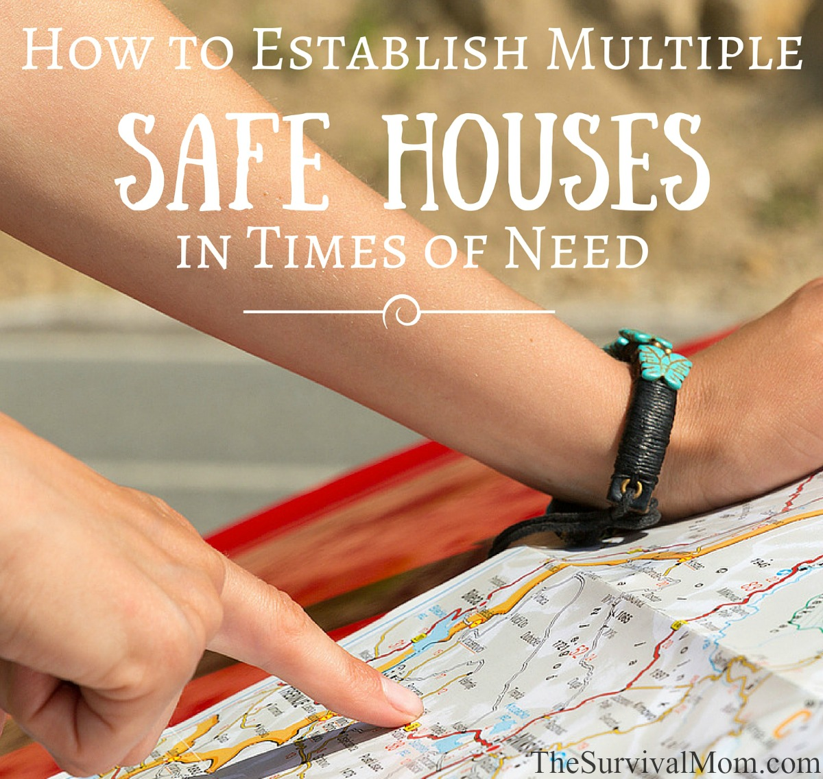How to Establish Multiple Safe Houses in Times of Need via The Survival Mom
