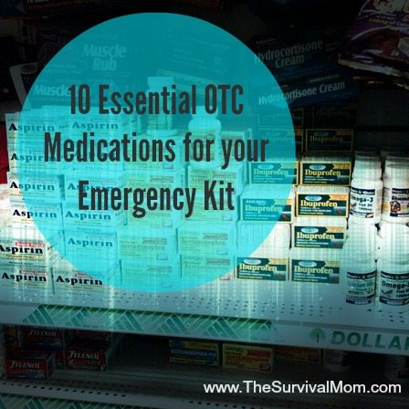 10 Essential OTC Medications for Your Emergency Kit