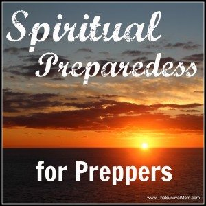 Spiritual Preparedness for Preppers