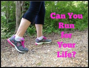 Can You Run for Your Life?