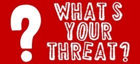 What's your threat? Resources for your every worry
