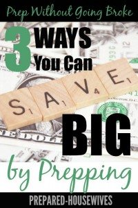 Prep Without Going Broke! 3 Ways Prepping Saves Me Money!