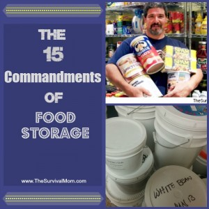 The 15 commandments of food storage. Great info for beginners and food storage veterans! | via www.TheSurvivalMom.com