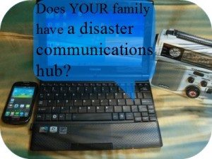 Does your family have a disaster communications hub?