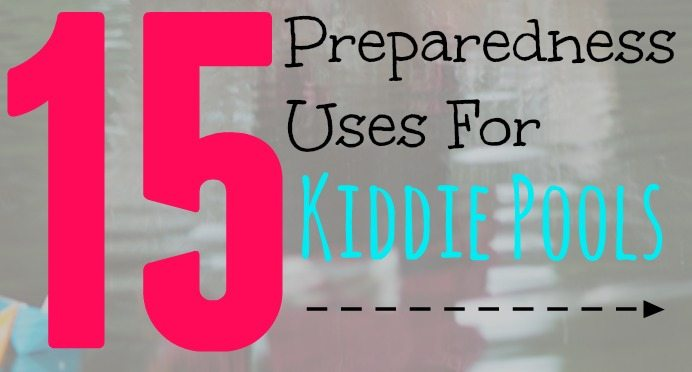 Kiddie pools are a versatile item to have on hand for preparedness. | via www.TheSurvivalMom.com