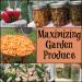 Maximizing Garden Produce - The Survival Mom