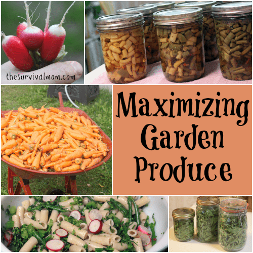 Maximizing Garden Produce - The Survival Mom