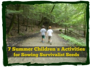 7 Summer Children's Activities for Sowing Survivalist Seeds
