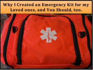 Why I Created an Emergency Kit for my Loved Ones and You Should Too