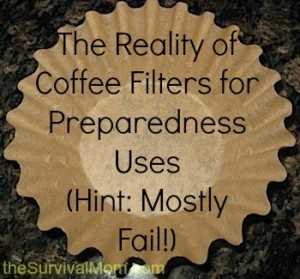 The Reality of Coffee Filters for Preparedness Uses (Hint: Mostly Fail!)