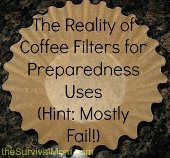 the reality of coffee filters for preparedness uses hint mostly fail - Coffee Filter Uses