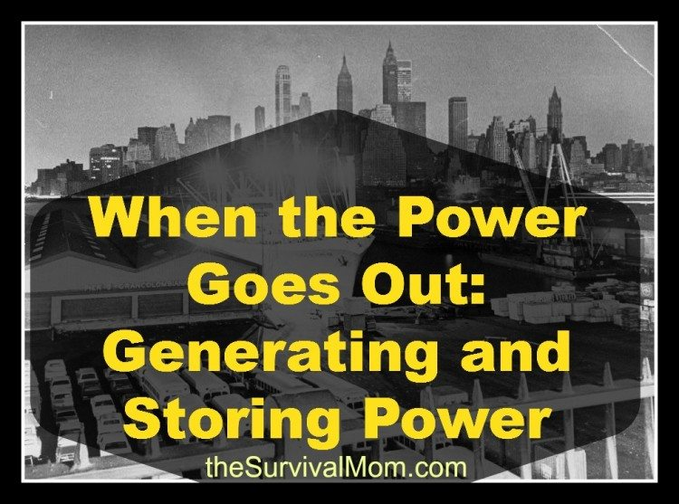 When the Power Goes Out: Generating and Storing Power
