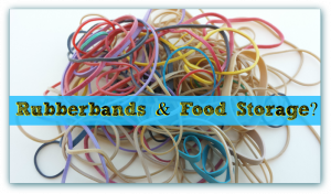 Rubber Bands & Food Storage