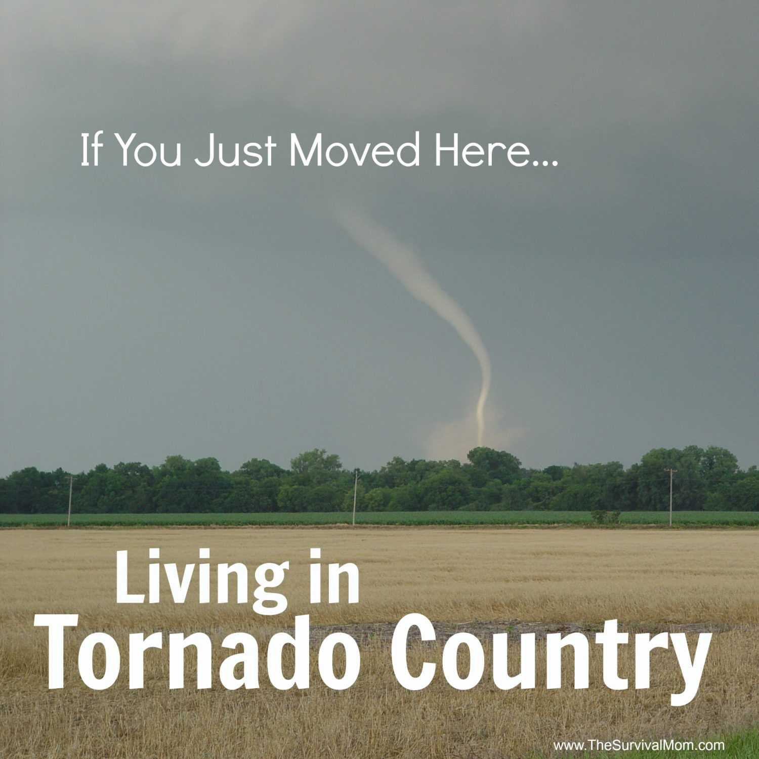 If You Just Moved Here… Living in Tornado Country