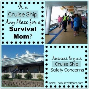Is a cruise ship any place for a Survival Mom? Answers to your cruise ship safety concerns