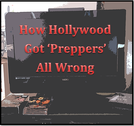 Hollywood got preppers wrong