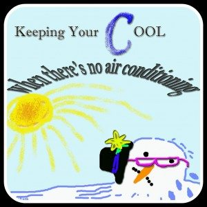 Keeping Your Cool – When There's No Air Conditioning.