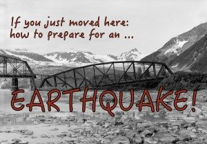 If you just moved here: How to prepare for an earthquake