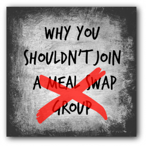 7 Reasons Why You Shouldn't Join a Meal Swap & 5 Reasons Why You Should