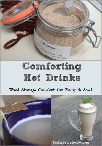 Comforting Hot Drinks - Finding comfort for body & soul from food storage.