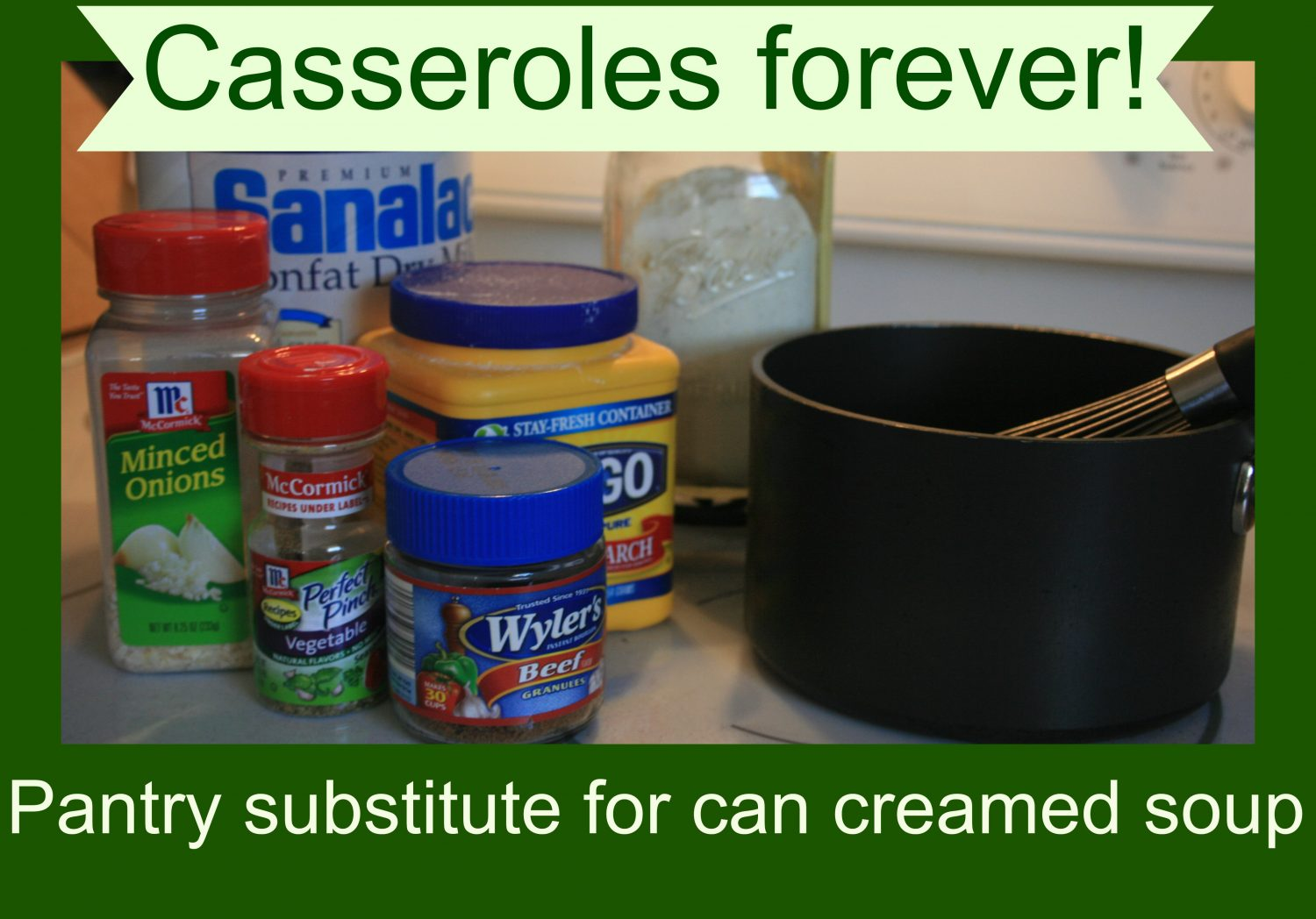 Casseroles Forever! Pantry Substitute for Canned Cream Soup
