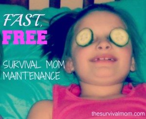 Fast, Free Survival Mom Maintenance