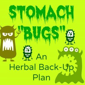 "Stomach ""Bugs"": An Herbal Back-Up Plan"
