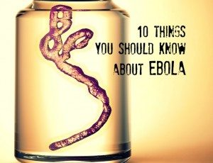 10 Things You Should Know About Ebola