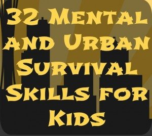 32 Mental and Urban Survival Skills for Kids