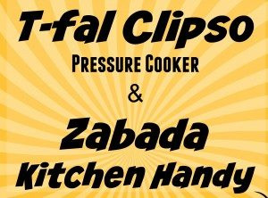 T-Fal Clipso Pressure Cooker & the Zabada Kitchen Handy: A+ Review!