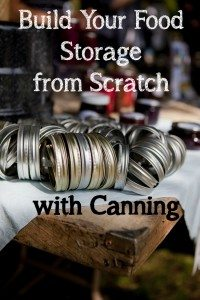 Try it Today: Build your Food Storage from Scratch with Canning