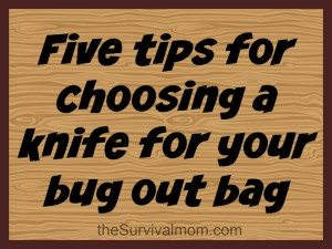 Five tips for choosing a knife for your bug out bag