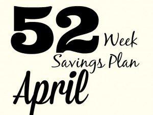 52 Weeks Savings Plan: April discounts are here!