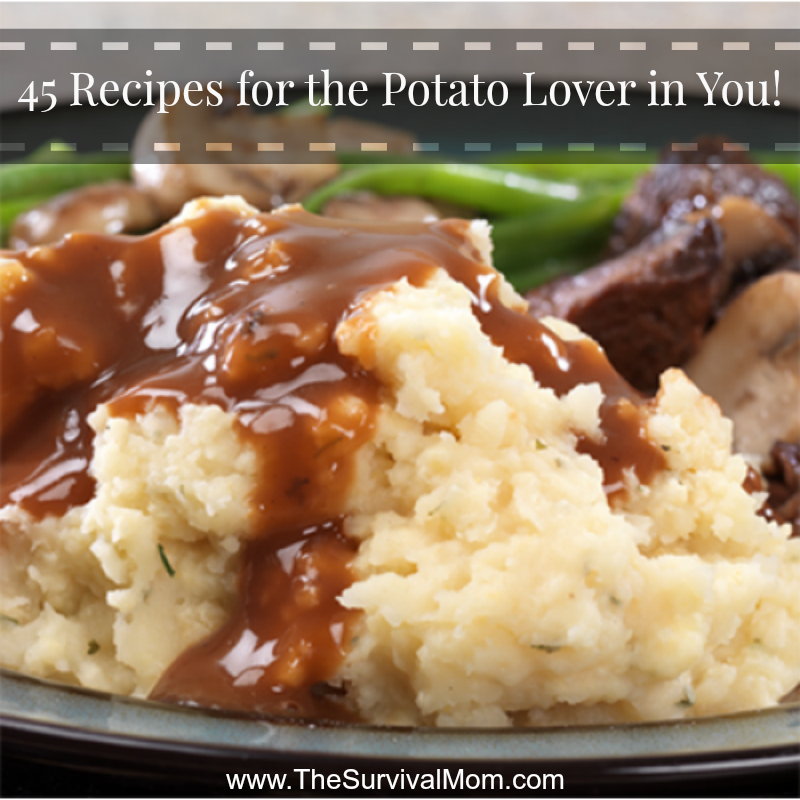 45 Incredible potato recipes for snacks and meals. No need for boring potatoes when you can make one of these recipes! | via www.TheSurvivalMom.com