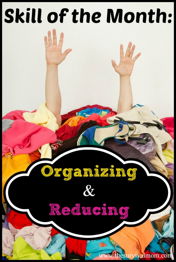 Join the Skill of the Month Club and learn tips for getting organized and reducing your clutter. | via www.TheSurvivalMom.com