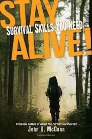 Book Review: 5 Stars for Stay Alive! Survival Skills You Need, By John D. McCann