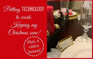 Putting Technology to Work to Create a Sane Christmas! (video bonus)