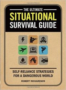 The Ultimate Situational Survival Guide by Robert Richardson. A book worth reading. | via www.TheSurvivalMom.com