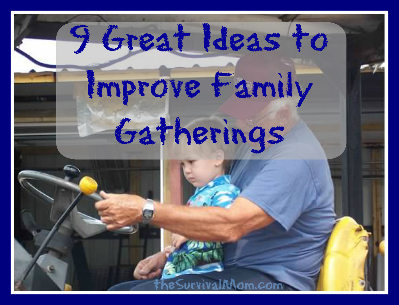 9 Great Ideas to Improve Family Gatherings
