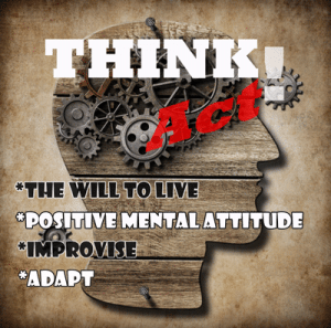 Think, Act and Survive!