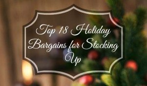 Top 18 Holiday Bargains for Stocking Up