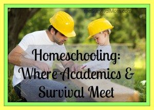 Homeschooling: Where Academics & Survival Skills Meet