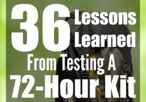 36 Lessons Learned From Testing a 72-Hour Kit