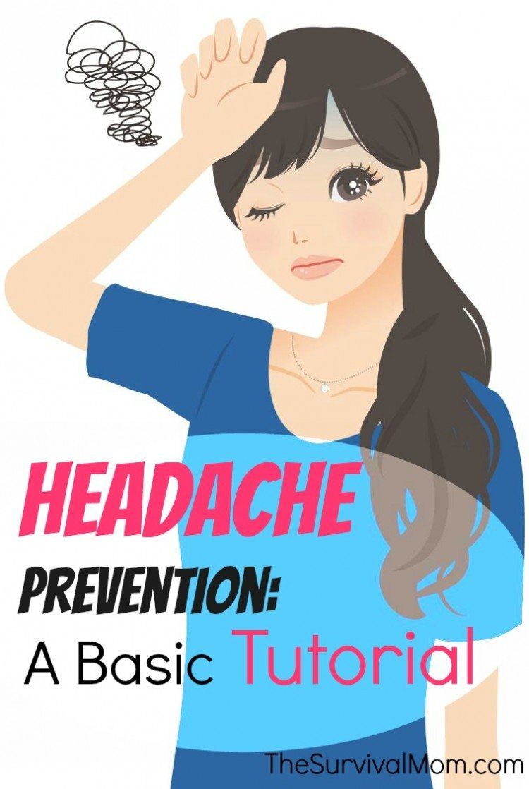 Learn about headache prevention with this tutorial. | via www.TheSurvivalMom.com